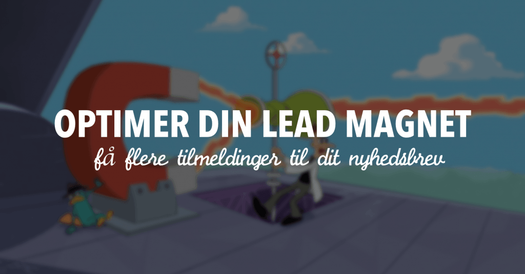 Optimer din lead magnet