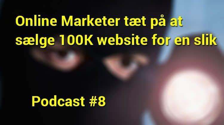 Online marketer tæt på at sælge 100k website for en slik
