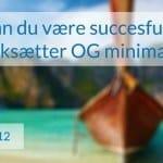 Kan du være succesfuld iværksætter OG minimalist?