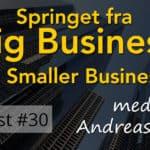 Springet fra Big Business til Smaller Business (Starting Over)