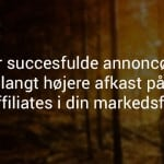 Affiliate Marketing Succeshistorier fra Annoncører