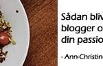 Sådan bliver du super-blogger og kan leve af din passion