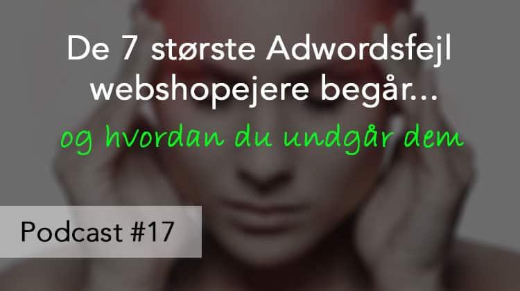 De 7 største Adwordsfejl webshopejere begår