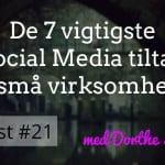 7 vigtigste social media tiltag for små virksomheder