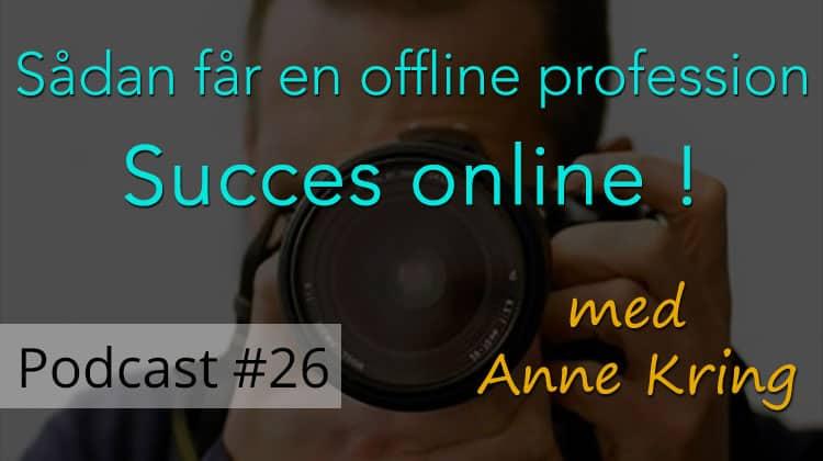 Sådan får en offline profession succes online