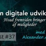 Den digitale udvikling – Hvad fremtiden bringer af muligheder